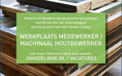 Wij zijn op zoek naar een werkplaats medewerker / machinaal houtbewerker